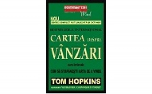 Cum sa stapanesti arta de a vinde, autor Tom Hopkins