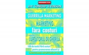 Guerrilla marketing fara costuri, autor Jay Conrad Levinson