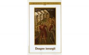 Credinţa ortodoxă nr.11 - Despre ierurgii