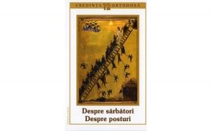 Credinţa ortodoxă nr.12 - Despre Sărbători. Despre posturi