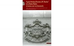 """Capela Ortodoxă Română """"M. Sturza de la Baden-Baden în lumina unor noi documente"""""""