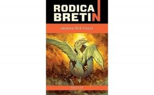 Cetatea fara trecut, autor Rodica Bretin