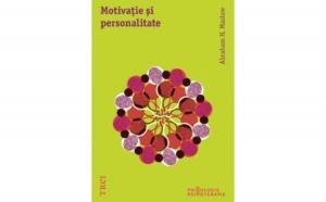 Motivatie si personalitate, autor Abraham H. Maslow
