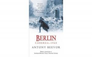 Berlin.Caderea 1945, autor Antony Beevor