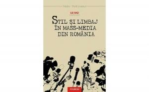 Stil si limbaj in mass-media din Romania, autor Ilie Rad