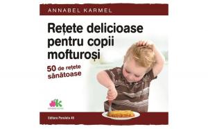 Retete delicioase pentru copii mofturosi. 50 de retete sanatoase autor Karmel Annabel