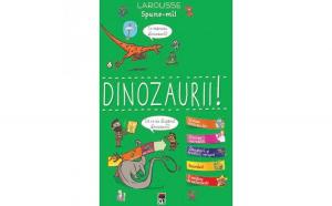 Spune-mi dinozauri - Larousse
