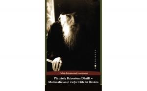 Părintele Hrisostom Dănilă – matematicianul vieții trăite în Hristos