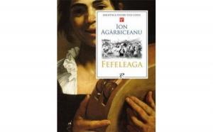 Fefeleaga , autor Ion Agarbiceanu