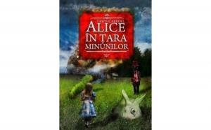 Alice in Tara Minunilor. Alice in Tara din Oglinda , autor Lewis Carroll