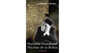 Fericirile monahului Nicolae de la Rohia