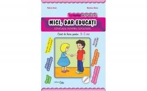 Mici, dar educati - educatie pentru societate, caiet de lucru pentru 3-5 ani, autor Cinca Valeria, Stoian Maricica