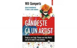 Gandeste ca un artist. Invata cu van Gogh - Will Gompertz