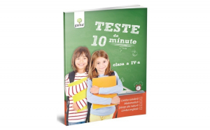 Teste de 10 minute Teste de 10 minute. Clasa IV