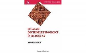 Scoala si doctrinele pedagogice in secolul XX, autor Ion Gh. Stanciu