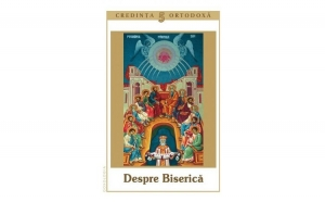 Credinţa ortodoxă nr.5 - Despre Biserică