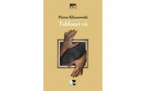 Tablouri vii, autor Pierre Klossowski