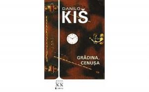Gradina, cenusa , autor Danilo Kis
