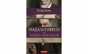 Viata lui Freud. Vol. I: Turnul nebunilor, autor Irving Stone