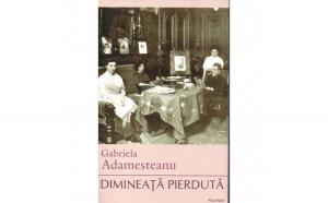 Dimineata pierduta autor Gabriela Adamesteanu