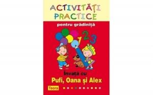Activitati practice pentru gradinita. Invata cu Pufi, Oana si Alex, autor   Diana Rotaru