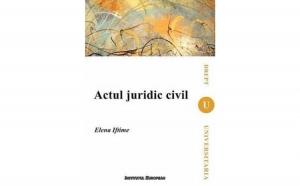Actul juridic civil, autor  Elena Iftimie