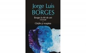 Borges la 80 de ani. Conversatii. Cartile si noaptea, autor Jorge Luis Borges
