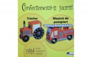 Confectioneaza-ti jucarii - Tractor. Masina de pompieri