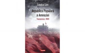 Republica Populara a Amneziei. Tiananmen