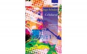 Celularul, autor Ingo Schulze