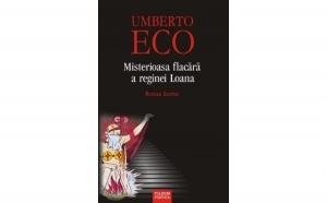 Misterioasa flacara a reginei Loana, autor Umberto Eco