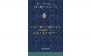 Viziunea teologică a Sfântului Roman Melodul