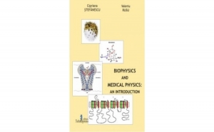 Biophysics and medical physics: an introduction, autor Cipriana Stefanescu, V. Rusu