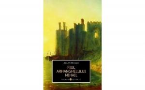 Fiul Arhanghelului Mihail, autor Allan Massie