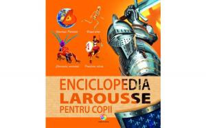 Enciclopedia larousse pentru copii -
