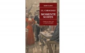 Momente. Schite, autor I.L.Caragiale