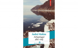 Arhipelagul altei vieti - Andrei Makine