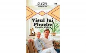 Visul lui Phoebe, 213, autor Rhonda Chips