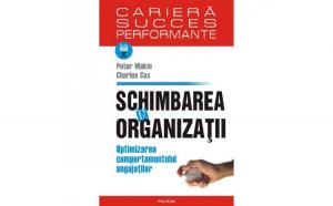 Schimbarea in organizatii. Optimizarea comportamentului angajatilor - Charles CoxPeter Makin