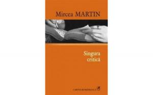 Singura critica -Mircea Martin
