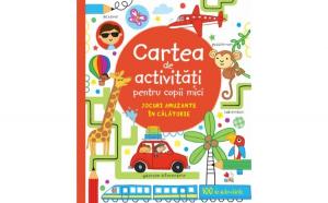 Carte De Activitati Pentru Copii Mici. Jocuri Amuzante In Calatorie
