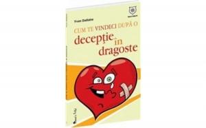 Cum sa te vindeci dupa o deceptie in dragoste, autor Yvon Dallaire