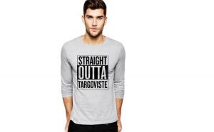 Bluza barbati gri cu text negru - Straight Outta Targoviste