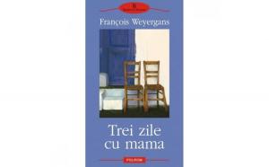 Trei Zile Cu Mama - Francios Weyergans
