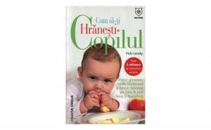 Cum să-ţi hrăneşti copilul
