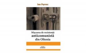 Miscarea de rezistenta anticomunista din Oltenia, autor  Ion Fistioc