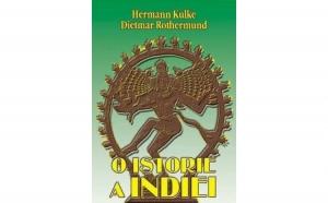 O istorie a Indiei , autor Hermann Kulke, Dietmar Rothermund