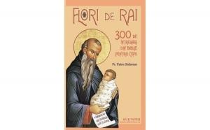 Flori de rai - 300 de întrebări din Biblie pentru copii