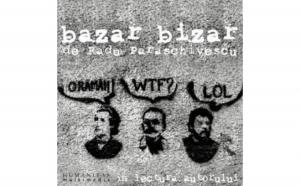 Bazar bizar, autor Radu Paraschivescu