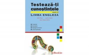 Testeaza-ti cunostintele - Limba Engleza, autor  Iulia Perju, Ana-Maria Marin, Laura Anton